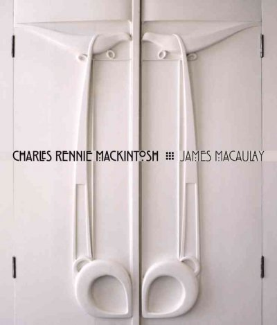 Charles Rennie Mackintosh /