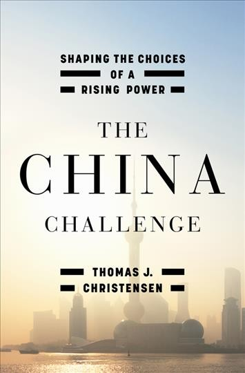 The China challenge:shaping the choices of a rising power