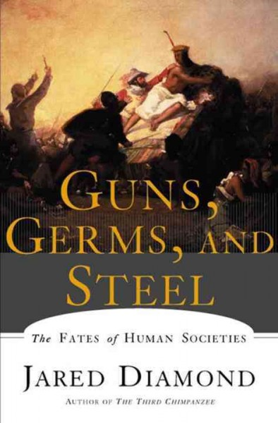 Guns, Germs and Steel: The Fates of Human Societies 槍炮.病菌與鋼鐵