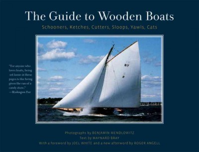 The guide to wooden boats : schooners, ketches, cutters, sloops, yawls, cats /