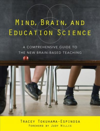 Mind, brain, and education science : a comprehensive guide to the new brain-based teaching /