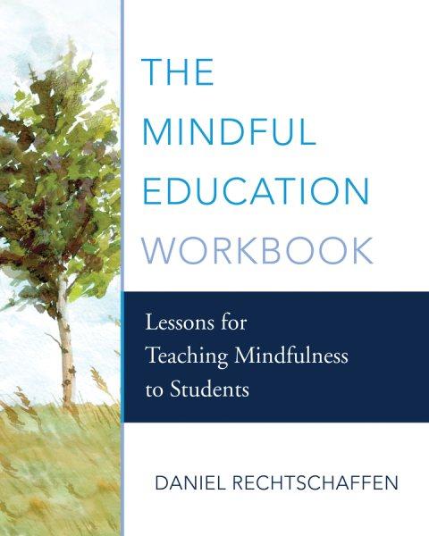 The Mindful Education Workbook