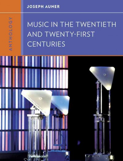 Anthology for Music in the twentieth and twenty-first centuries /