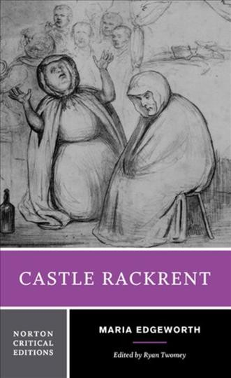 Castle Rackrent : : authoritative text- backgrounds and contexts criticism