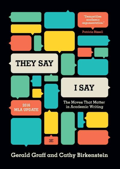 """They say / I say"" : : the moves that matter in academic writing"