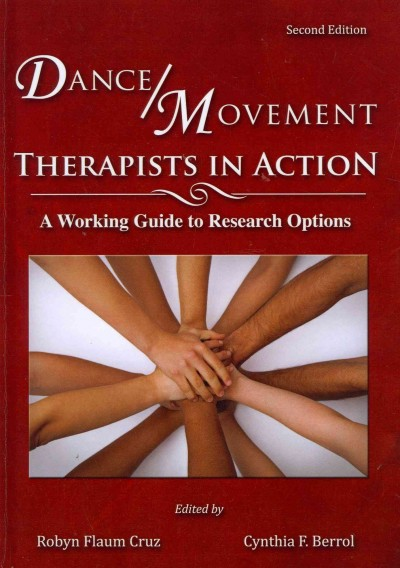Dance/movement therapists in action : a working guide to research options /