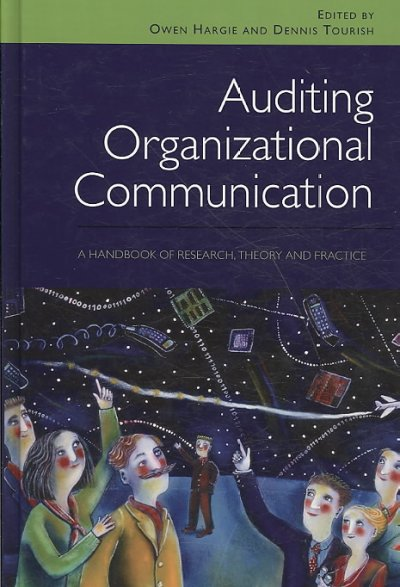 Auditing organizational communication : a handbook of research, theory and practice /