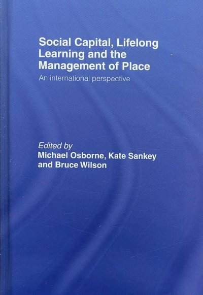 Social capital, lifelong learning and the management of place : an international perspective /