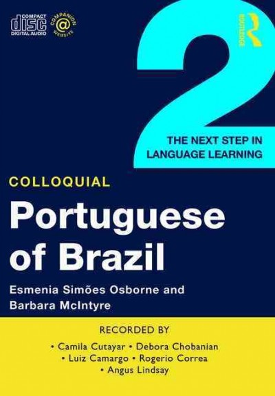 Colloquial portuguese of Brazil 2 [錄音資料]:the next step in language learning