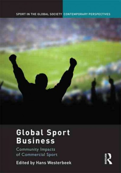 Global sport business : community impacts of commercial sport /