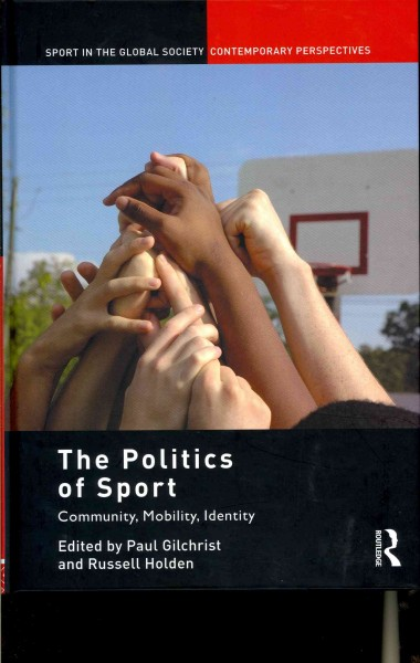 The politics of sport : community, mobility, identity /