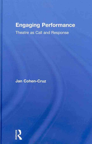 Engaging performance : theatre as call and response