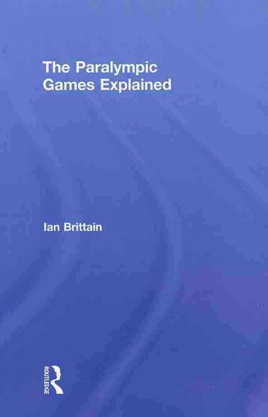 The Paralympic Games explained /