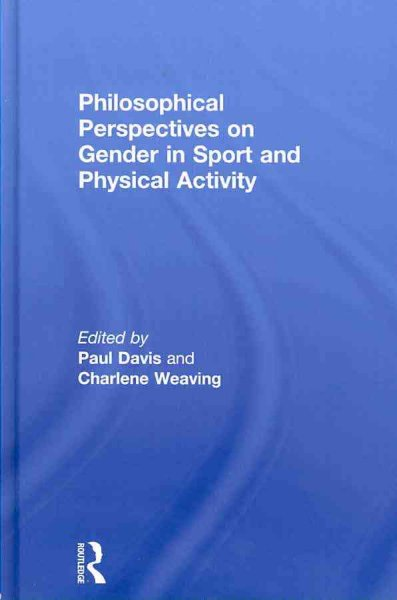 Philosophical perspectives on gender in sport and phyiscal activity /