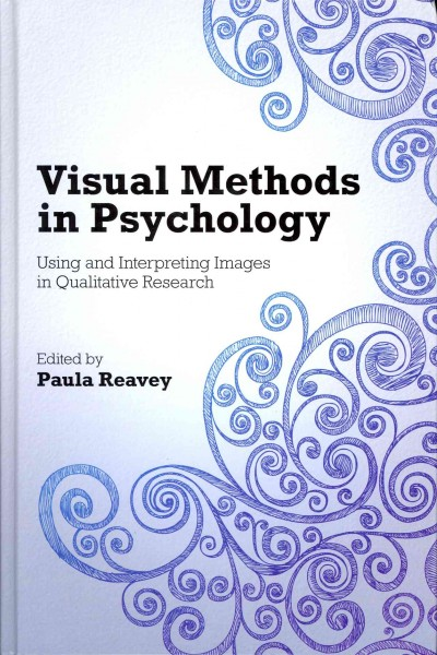 Visual methods in psychology : using and interpreting images in qualitative research /