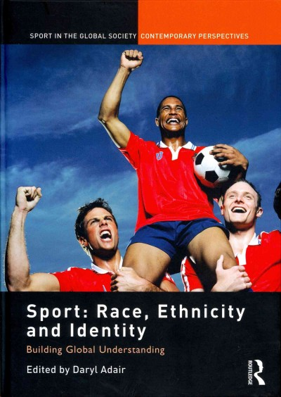 Sport : race, ethnicity and identity : building global understanding /