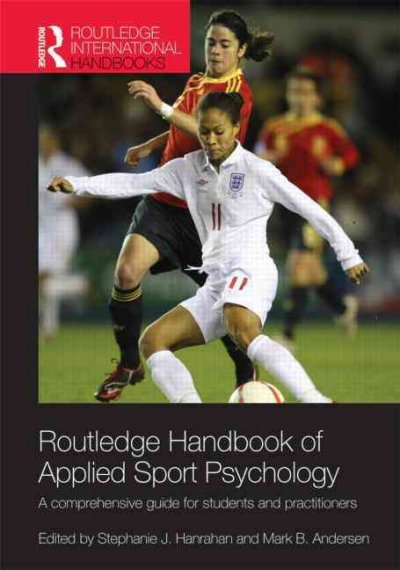 Routledge handbook of applied sport psychology : a comprehensive guide for students and practitioners /