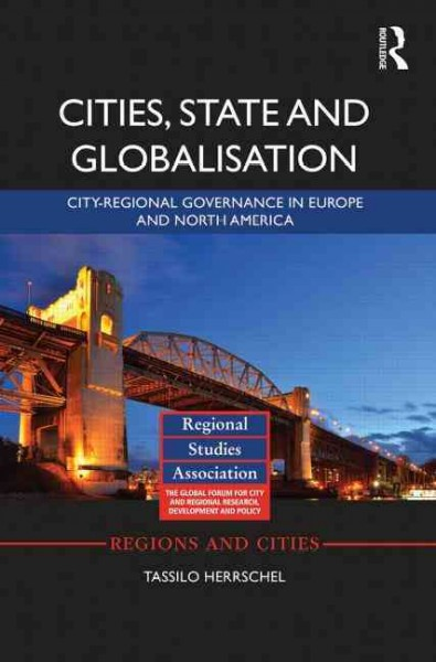 Cities, state and globalisation:city-regional governance in Europe and North America