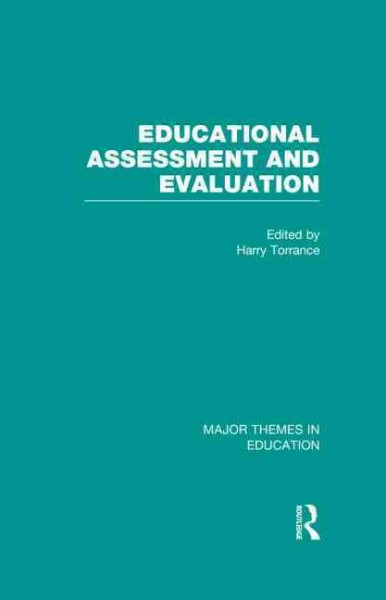 Educational assessment and evaluation : major themes in education /