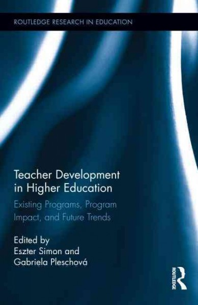 Teacher development in higher education : existing programs, program impact, and future trends /