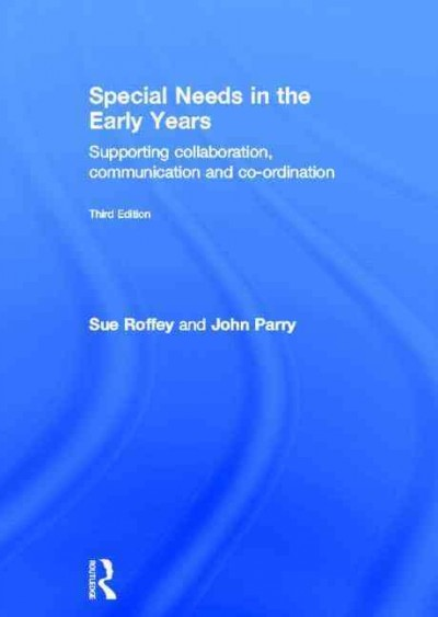 Special needs in the early years : supporting collaboration, communication and co-ordination /