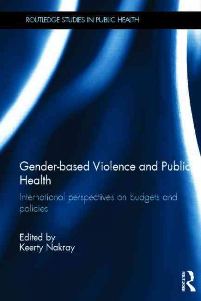 Gender-based violence and public health : international perspectives on budgets and policies /