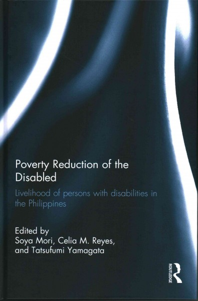 Poverty reduction of the disabled : livelihood of persons with disabilities in the Philippines