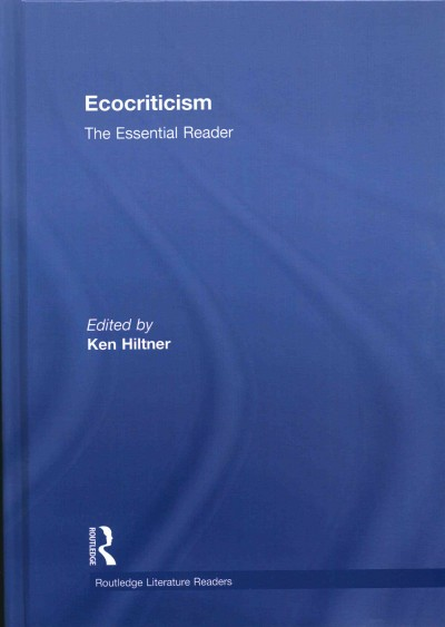 Ecocriticism : the essential reader