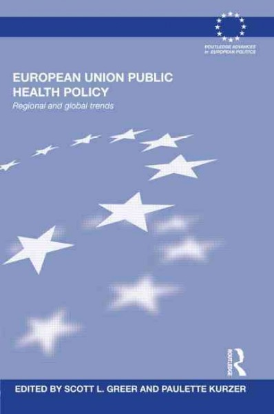 European Union public health policy : regional and global trends /