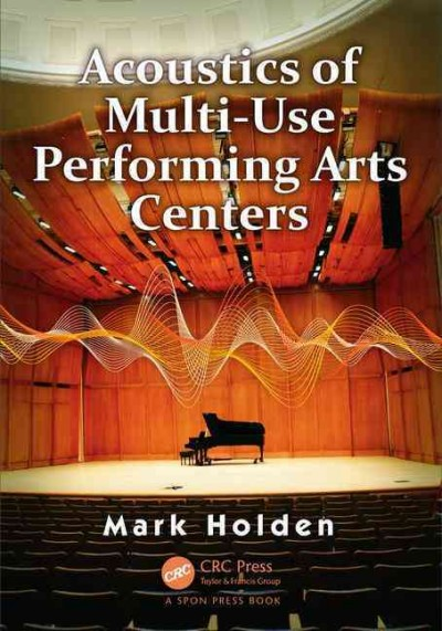 Acoustics of multi-use performing arts centers /