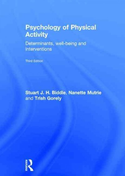 Psychology of physical activity : determinants, well-being and interventions /