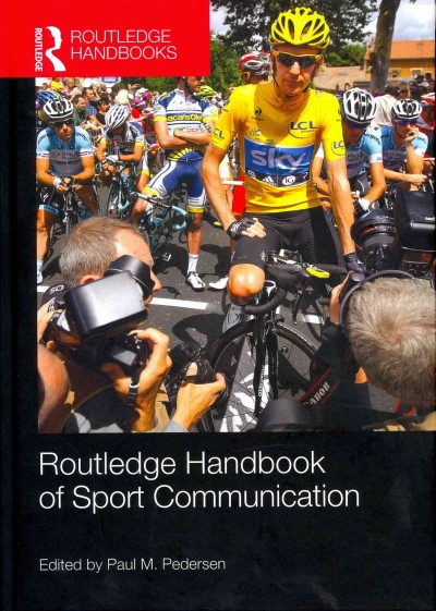 Routledge handbook of sport communication /