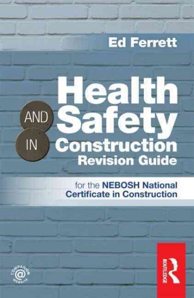 Health and safety in construction revision guide /