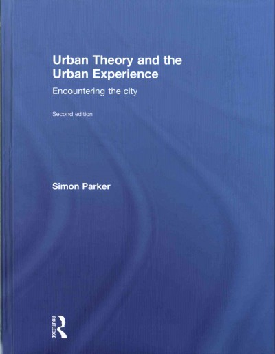 Urban theory and the urban experience : encountering the city /
