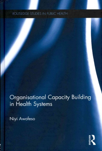 Organisational capacity building in health systems /
