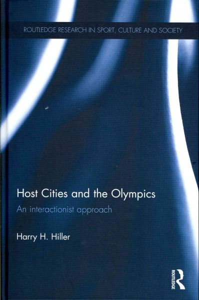 Host cities and the Olympics : an interactionist approach /