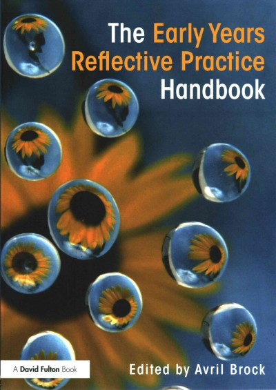 The early years reflective practice handbook /