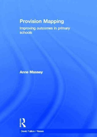 Provision mapping : improving outcomes in primary schools /