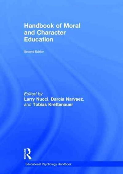 Handbook of moral and character education /