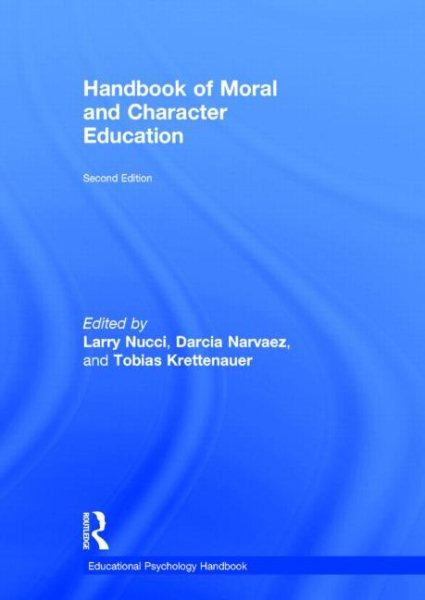 Handbook of moral and character education /