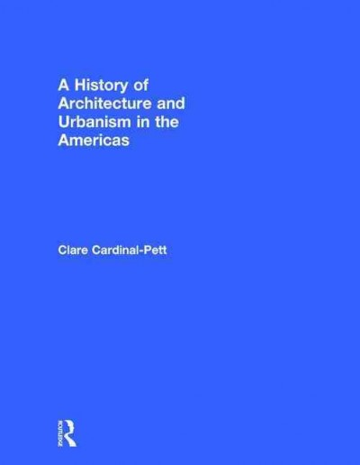 A history of architecture and urbanism in the Americas /