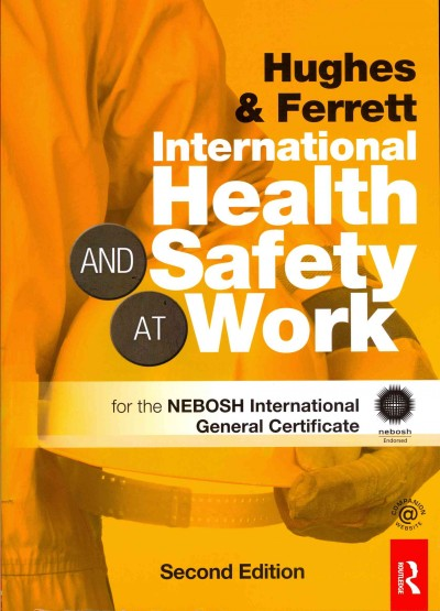 International health and safety at work : for the NEBOSH international general certificate /