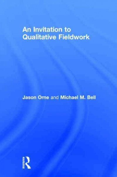 An invitation to qualitative fieldwork : a multilogical approach /