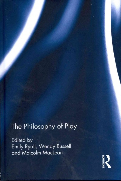 The philosophy of play /