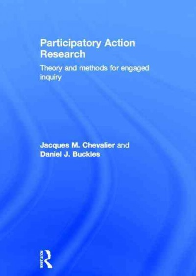Participatory action research : theory and methods for engaged inquiry /