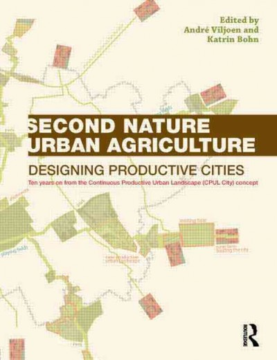 Second nature urban agriculture : designing productive cities /