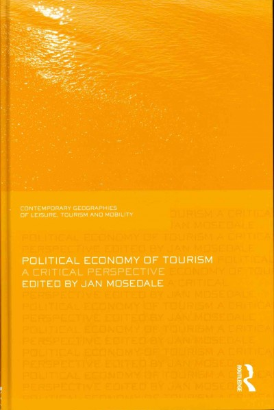 Political economy of tourism : a critical perspective /