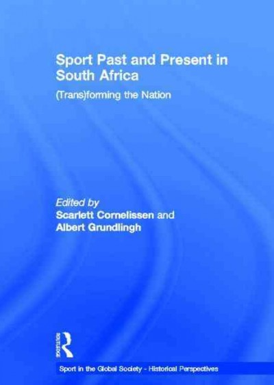 Sport past and present in South Africa : (trans)forming the Nation /