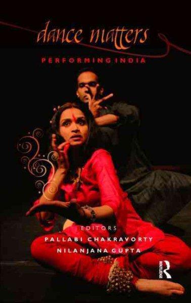 Dance matters : performing India /