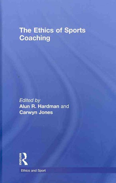 The ethics of sports coaching /
